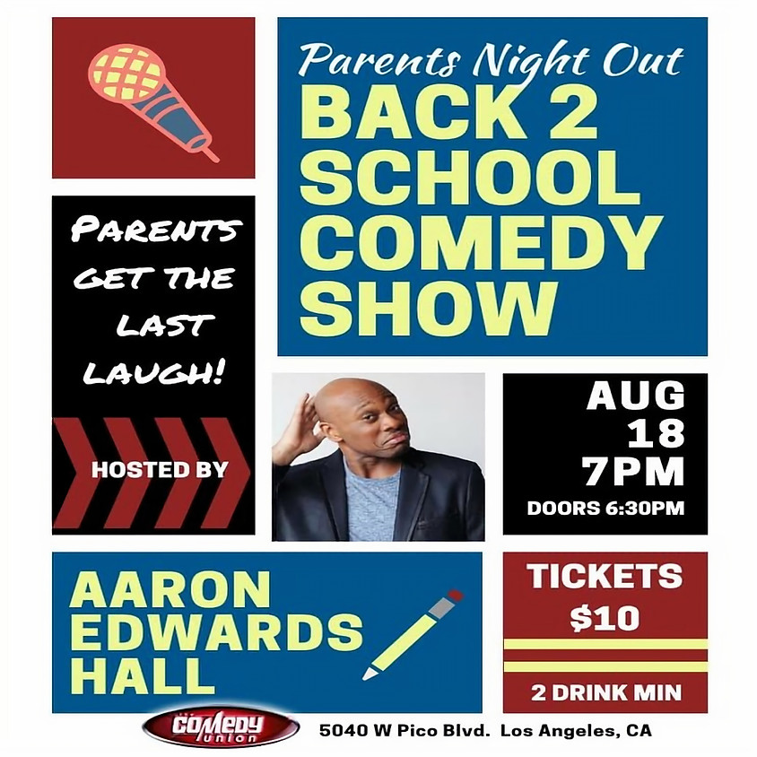 *SPECIAL EVENT* AARON EDWARDS HALL presents Parnets Night Out Back 2 School Comedy Show - 7:00 PM
