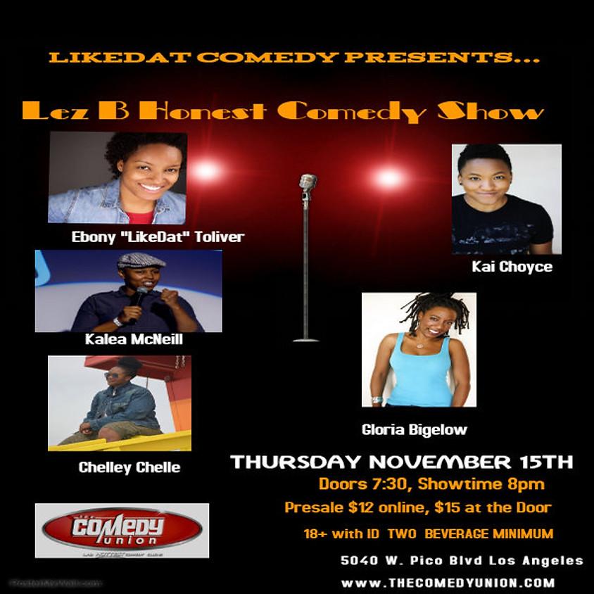 *SPECIAL EVENT* LIKEDAT COMEDY presents Lez B Honest Comedy Show - 8 PM