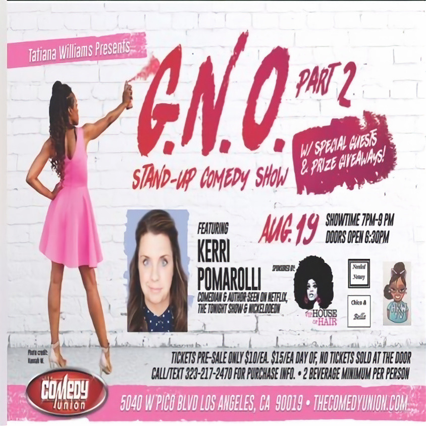 *SPECIAL EVENT* TATIANA WILLIAMS presents G.N.O. Part 2 Stand-Up Comedy Show 7 PM