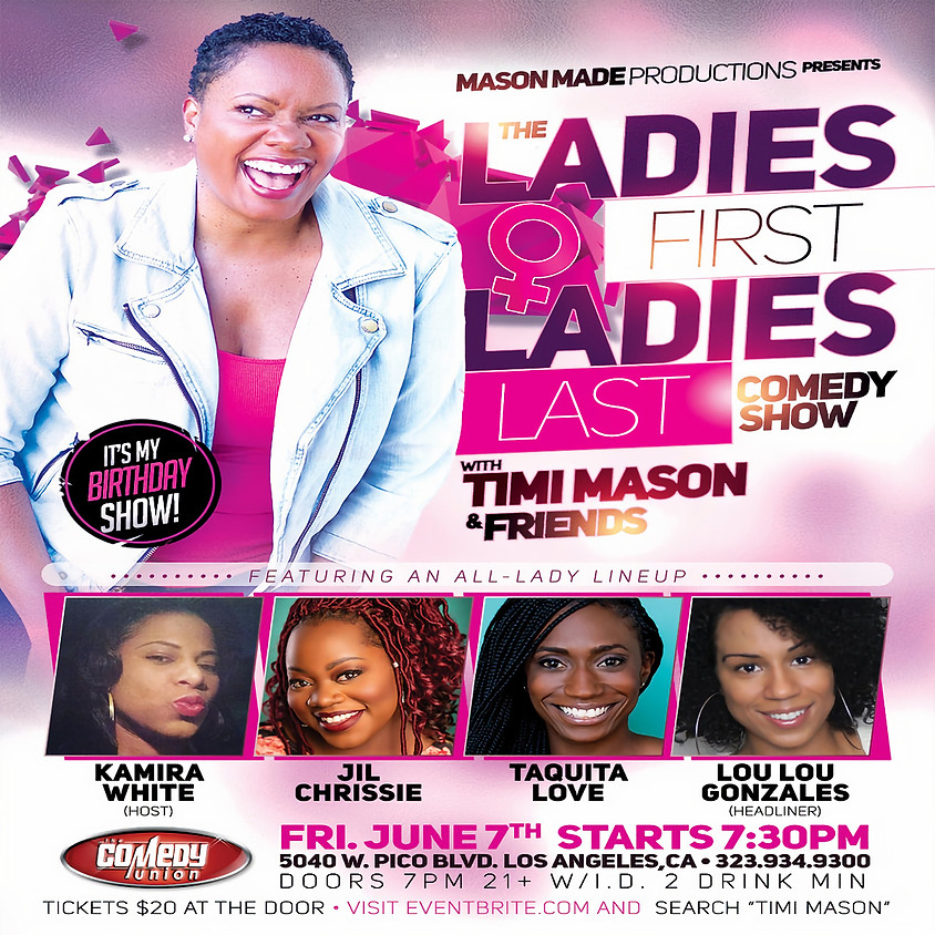 *SPECIAL EVENT* The LADIES FIRST LADIES LAST Comedy Show w/ TIMI MASON & Friends - 7:30 PM