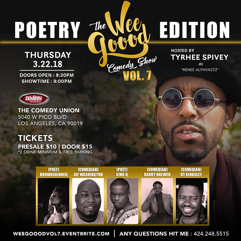 TYRHEE SPIVEY presents The Wee Goood Cp,edy Show vol. 7 (Poetry Edition) - 9:00 PM