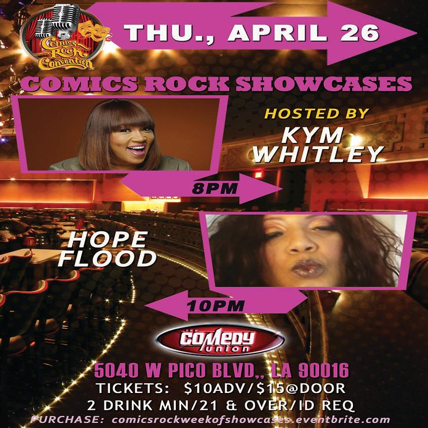 COMICS ROCK SHOWCASES - 8:00 PM w/ KYM WHITLEY & 10:00 PM w/ HOPE FLOOD