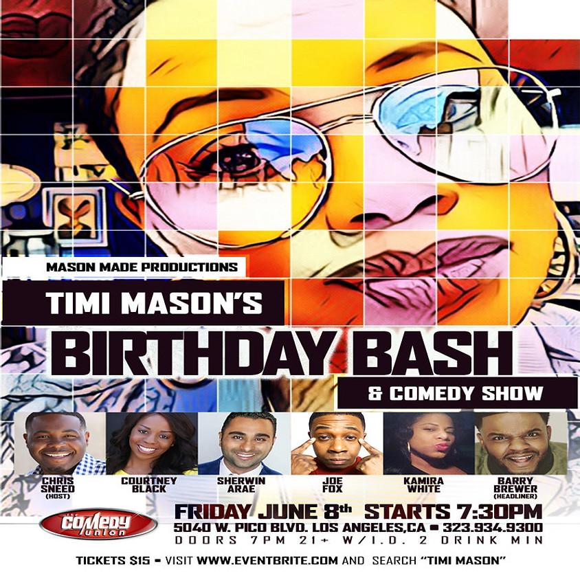 (SPECIAL EVENT SHOW) TIMI MASON's Birthday Bash & Comedy Show 7:30 PM