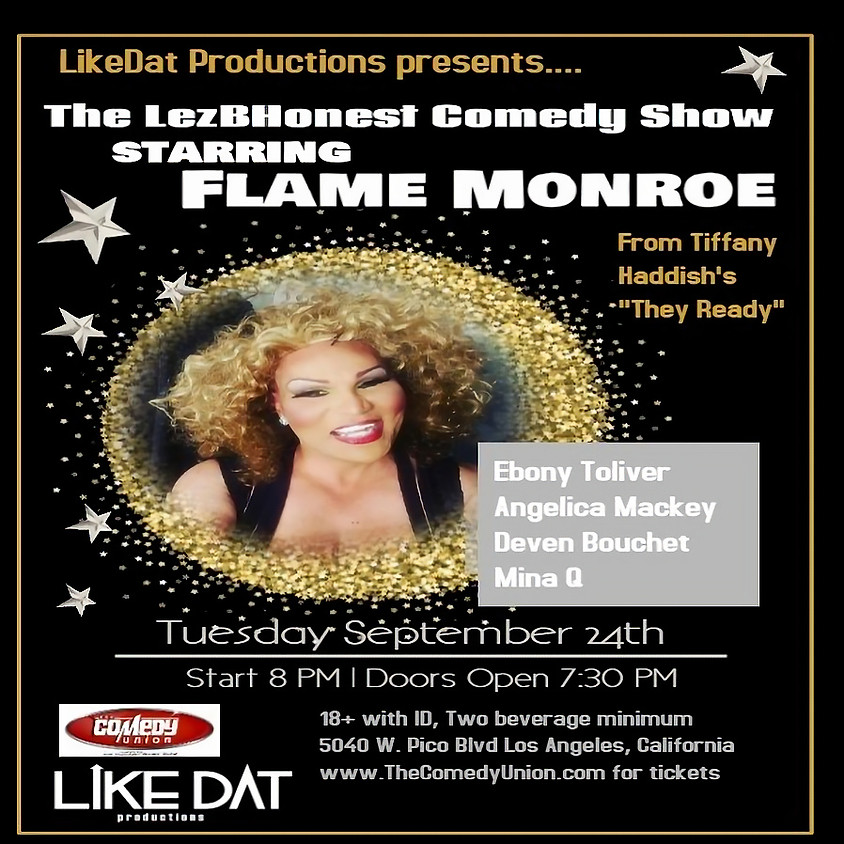 *SPECIAL EVENT* LikeDat Productions presents The LezBHonest Comedy Show starring FLAME MONROE - 8:00 PM