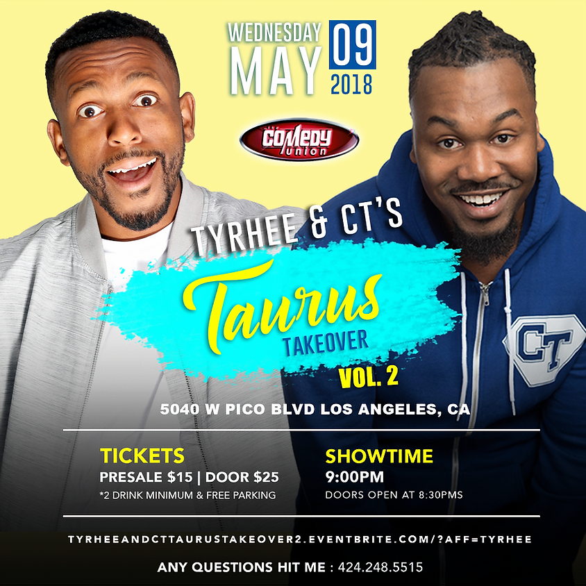 SOLD OUT -TYRHEE & CT'S TAURUS TAKEOVER Comedy Show (vol. 2) - 9:00 PM