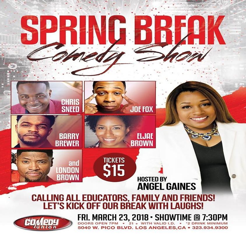 SPRING BREAK Comedy Show w/ ANGEL GAINES 7:30 PM