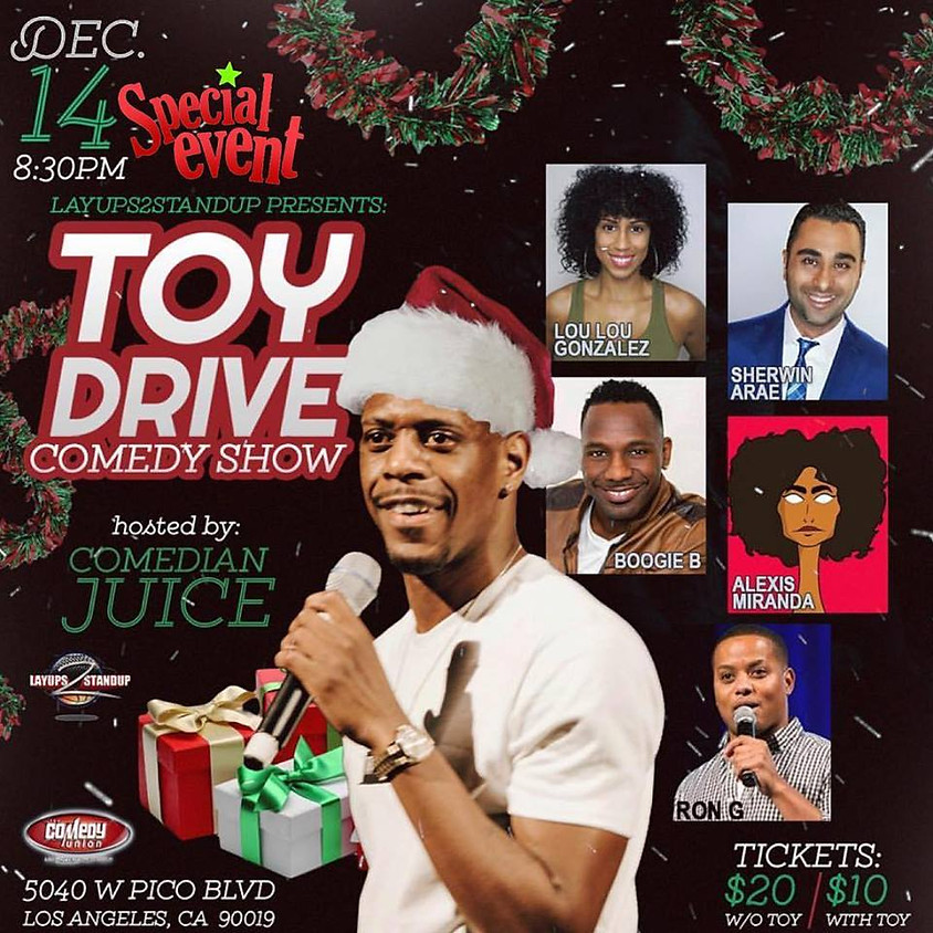 *SPECIAL EVENT* LAYUPS2STANDUP presents TOY DRIVE Comedy Show w/ Host COMEDIAN JUICE - 8:30 PM