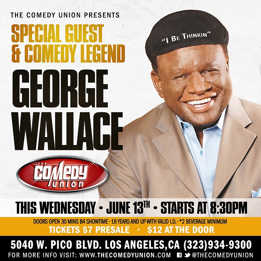Special Guest & Comedy Legend GEORGE WALLACE - 8:30 PM