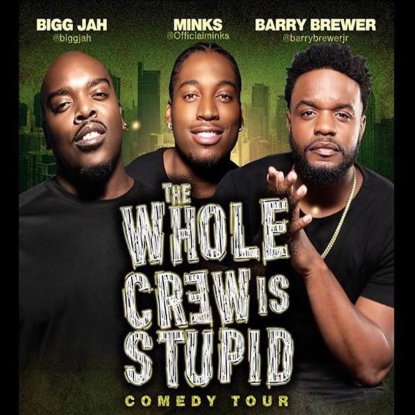 *SPECIAL EVENT* THE WHOLE CREW IS STUPID TOUR (LA) - 8:00 PM
