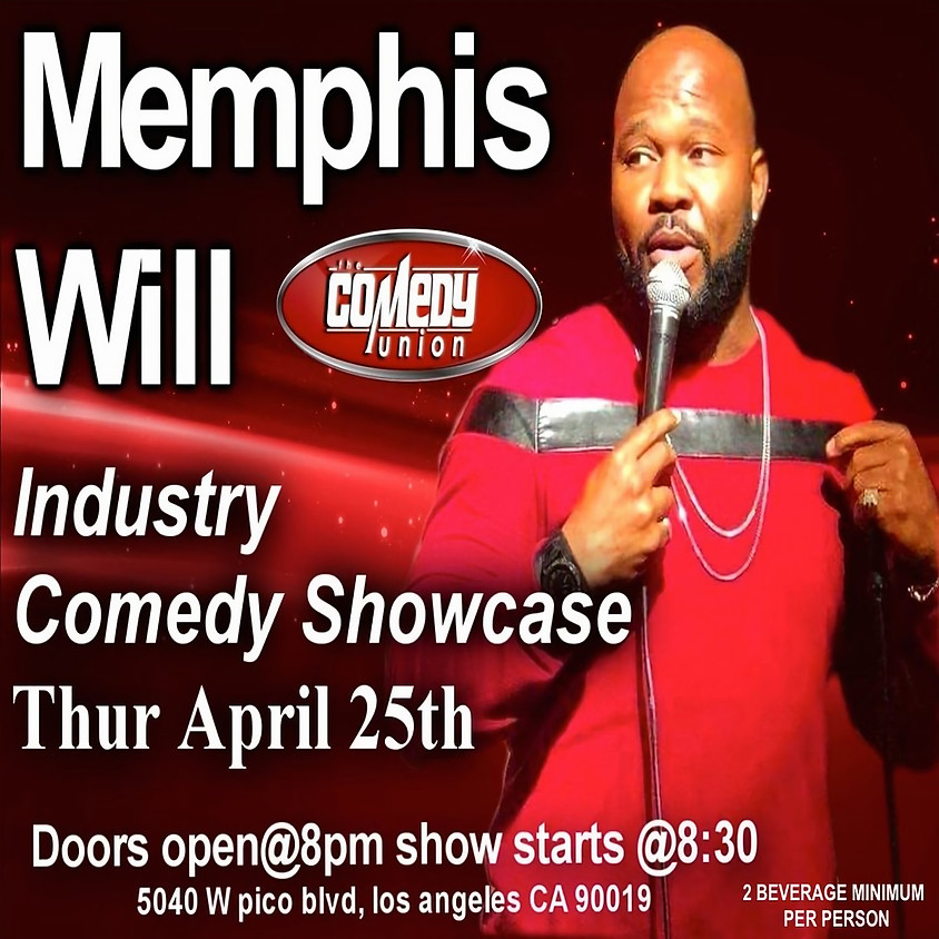 MEMPHIS WILL Industry Comedy SHOWCASE  - 830 PM / CALL 818-392-9565 for PreSale Tickets