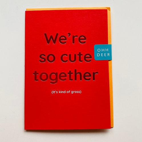 We're so cute greeting card