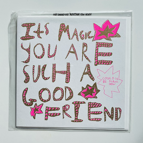 It's Magic You Are Such A Good Friend Card