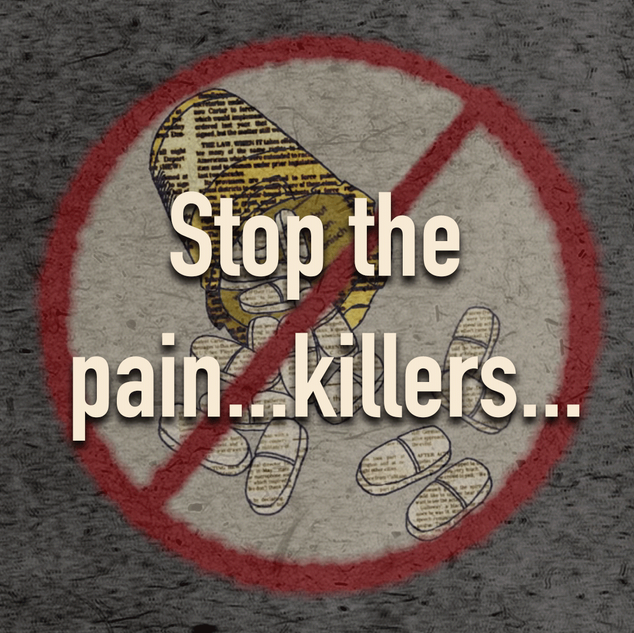 Stop the pain...killers...
