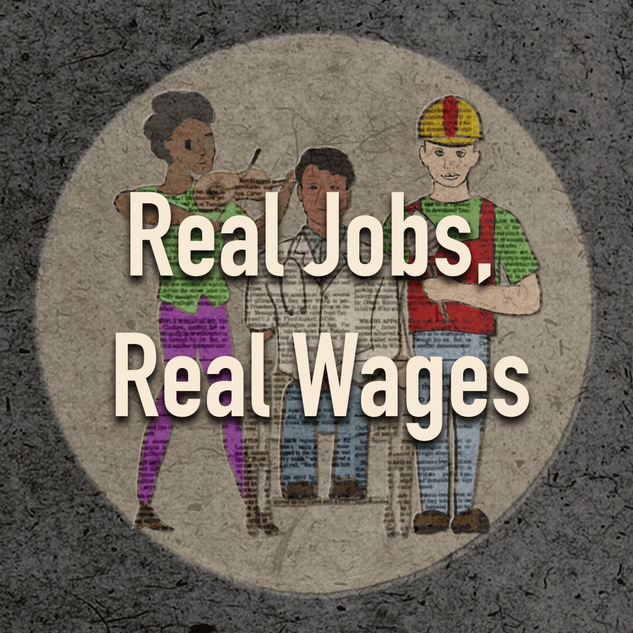 Real Jobs, Real Wages