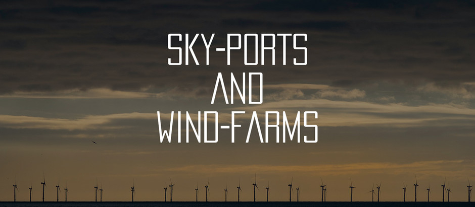 SKY-PORTS AND WIND-FARMS