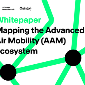 WHITEPAPER: MAPPING THE ADVANCED AIR MOBILITY (AAM) ECOSYSTEM WITH THE LUFTHANSA INNOVATION HUB