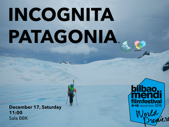 INCOGNITA PATAGONIA film ready for the Bilbao Mendi Film Festival!!