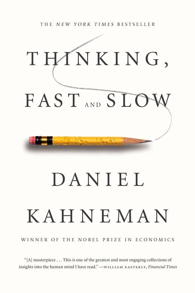Thinking, Fast and Slow - Daniel Kahneman