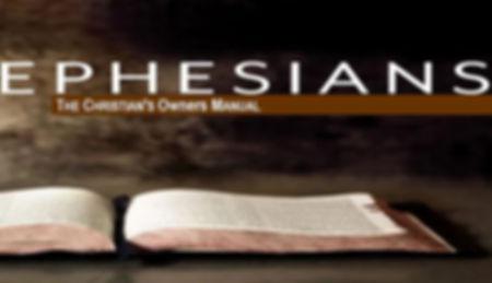 Epehsians Sermon Series.JPG