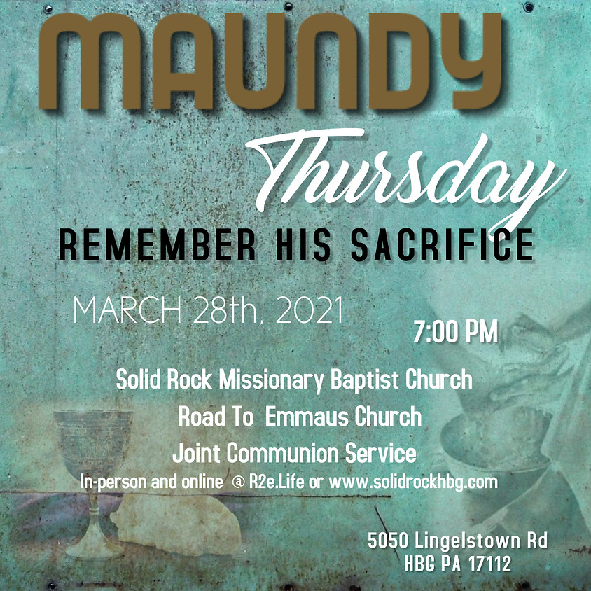 SRMBC &  R2E Joint Maundy Thursday Service (In-Person and Online