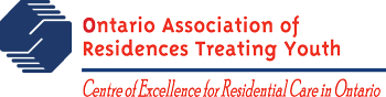 Ontario Association of Residences Treating Youth. Centre of Excellence for Residential Care in Ontario. OARTY