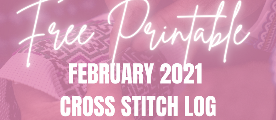 Free Printable: February 2021 Cross Stitch Projects