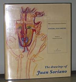 Orlando González Esteva, Enigma, Old Friend / The drawings of Juan Soriano
