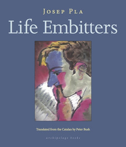 Josep Pla, Life Embitters