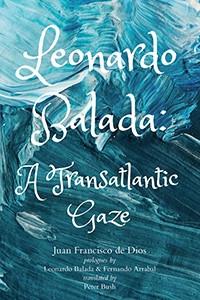 Leonardo Balada: A Transatlantic Gaze by Juan Francisco de Dios