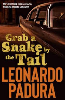 Leonardo Padura, Grab a Snake by the Tail