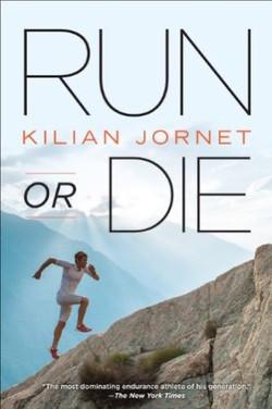 Kilian Jornet,  Run or Die