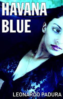 Leonardo Padura, Havana Blue