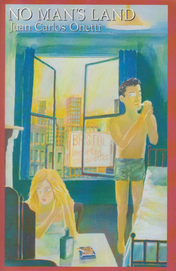 1994       Juan Carlos Onetti, No Man's Land