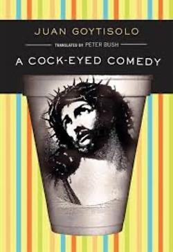 Juan Goytisolo, A Cock-Eyed Comedy
