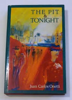 1991        Juan Carlos Onetti, The Pit & Tonight