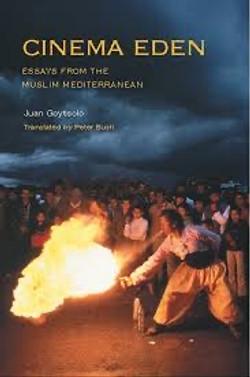 Juan Goytisolo, Cinema Eden Essays on the Muslim Mediterranean