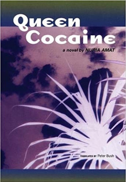 Nuria Amat, Queen Cocaine