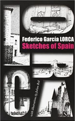 Federico García Lorca, Sketches of Spain: Impressions and Landscapes
