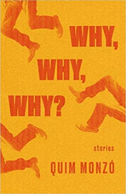 Quim Monzó, Why, Why, Why?