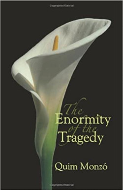 Quim Monzó, The Enormity of the Tragedy