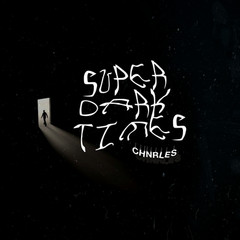 Chnrles-Super Dark Times