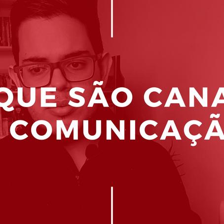 O Que São Canais de Comunicação? [ESCAMPELO]