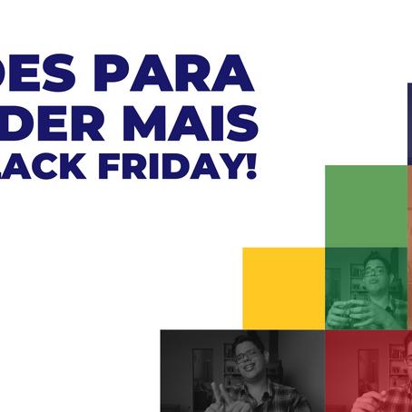Ações para vender mais na Black Friday! [ESCAMPELO]