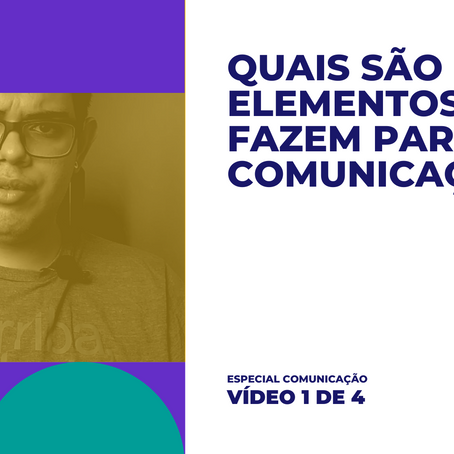Quais são os elementos que fazem parte da comunicação? [ESCAMPELO]