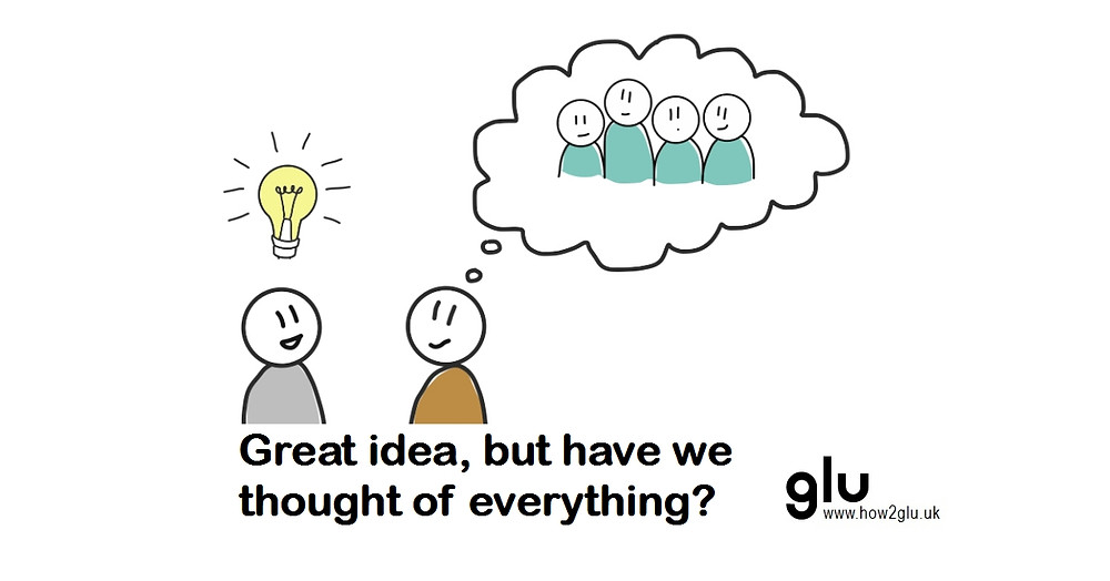 Cartoon: Two people with an idea. One says 'but have we thought of everything?' while thinking about people that could bring new perspectives.