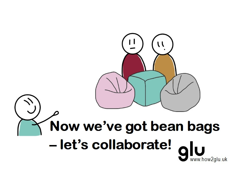 """Cartoon: person speaking to three colleagues and pointing at new bean bags """"Now we've got bean bags – let's collaborate!"""""""
