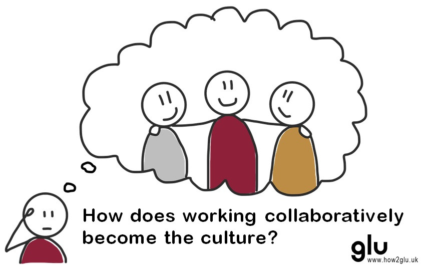 How does working collaboratively become the culture?