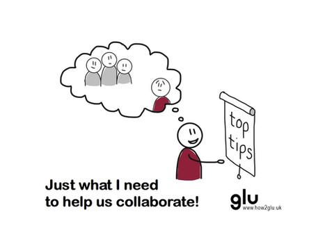 How do I facilitate collaboration? Three top tips.