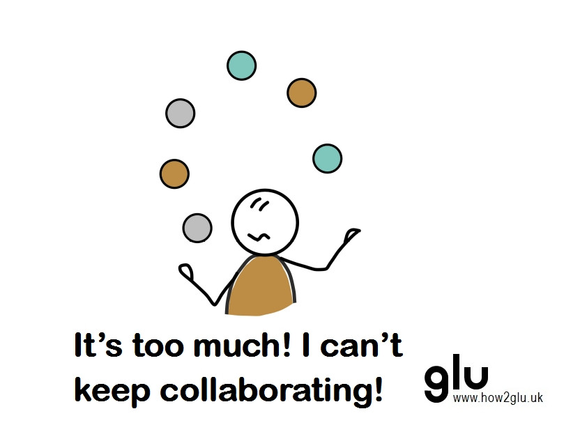Cartoon: person struggling to juggle several balls in the air thinking 'It's too much! I can't keep collaborating!'
