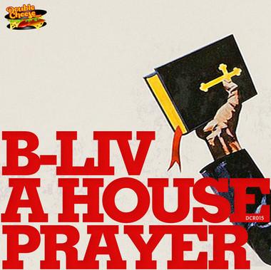 B-Liv - A House Prayer